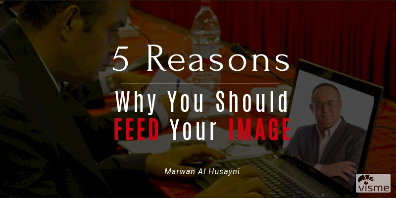 5 Reasons Why you should feed your image